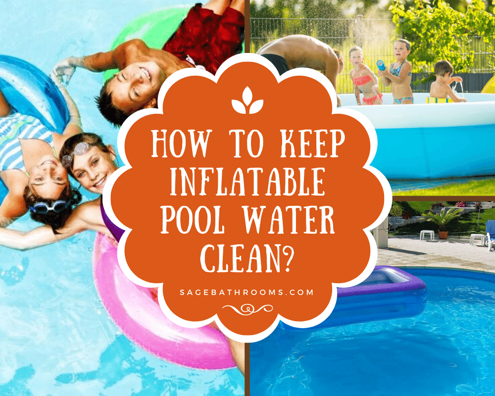 How To Keep Inflatable Pool Water Clean?