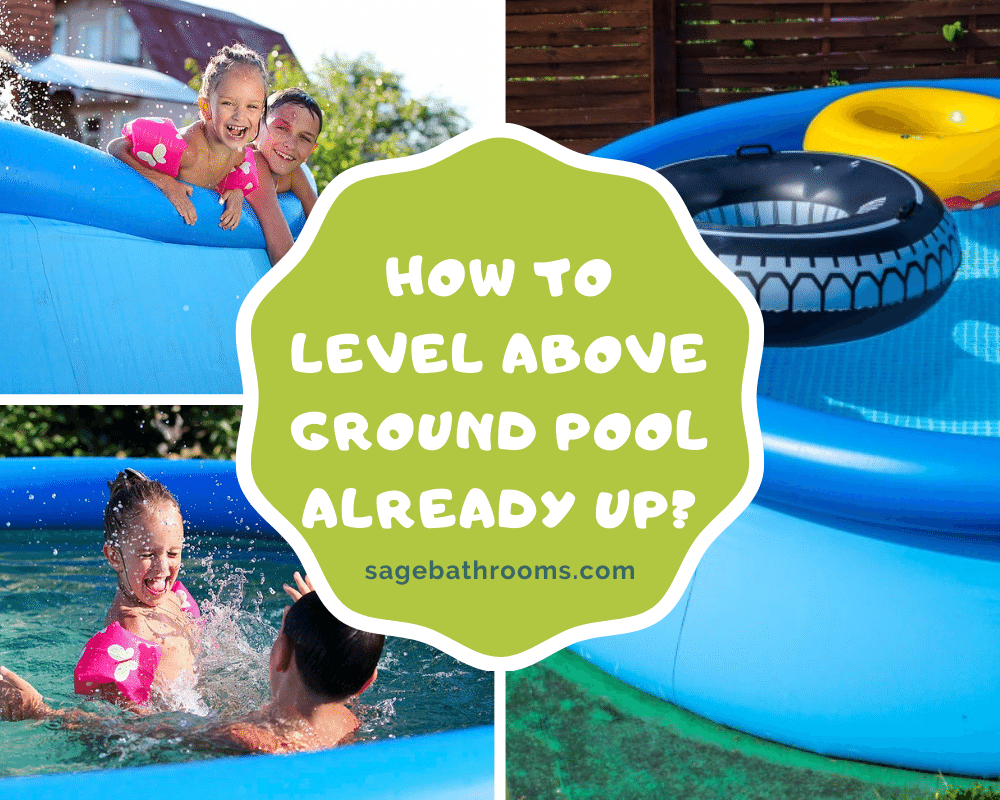 How To Level Above Ground Pool Already Up? | Sage Bathrooms