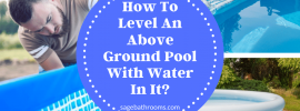 How To Level An Above Ground Pool With Water In It?