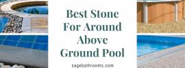 Best Stone For Around Above Ground Pool