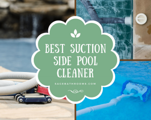 Best Suction Side Pool Cleaner