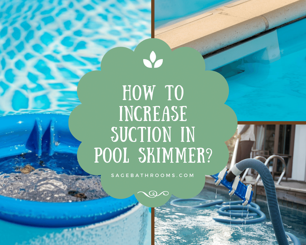 How To Increase Suction In Pool Skimmer?