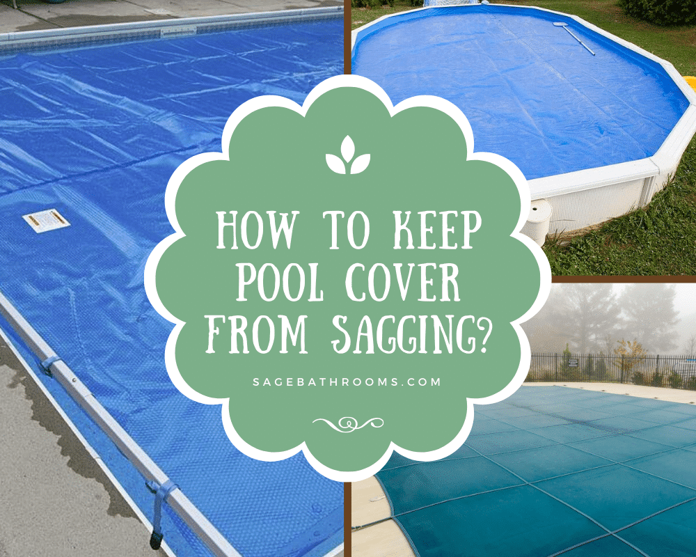 How To Keep Pool Cover From Sagging?