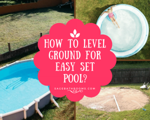 How To Level Ground For Easy Set Pool?