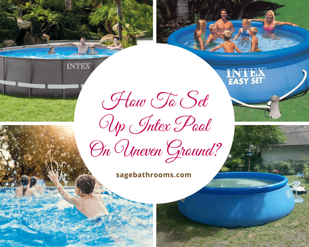 How To Set Up Intex Pool On Uneven Ground?