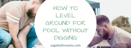 How To Level Ground For Pool Without Digging