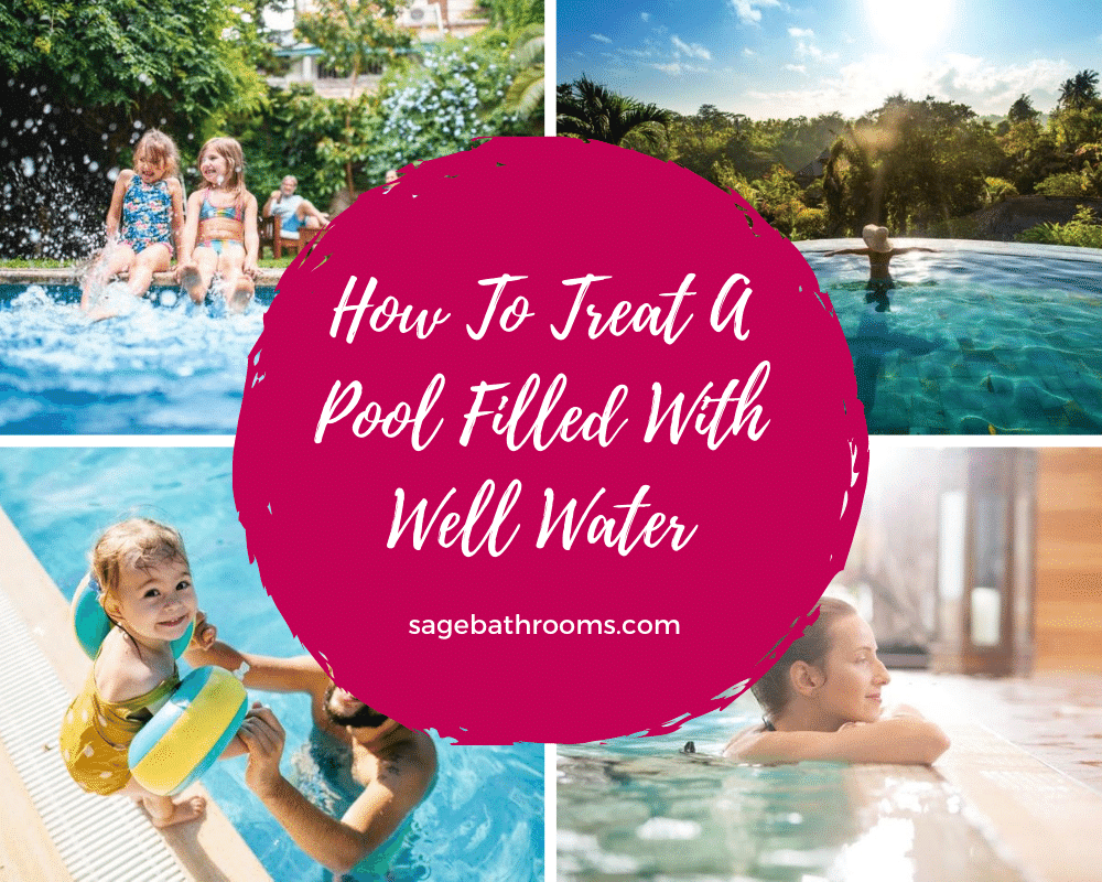 How To Treat A Pool Filled With Well Water